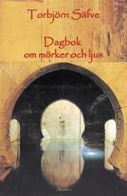 Dagbok om mörker och ljus av Torbjörn Säfve